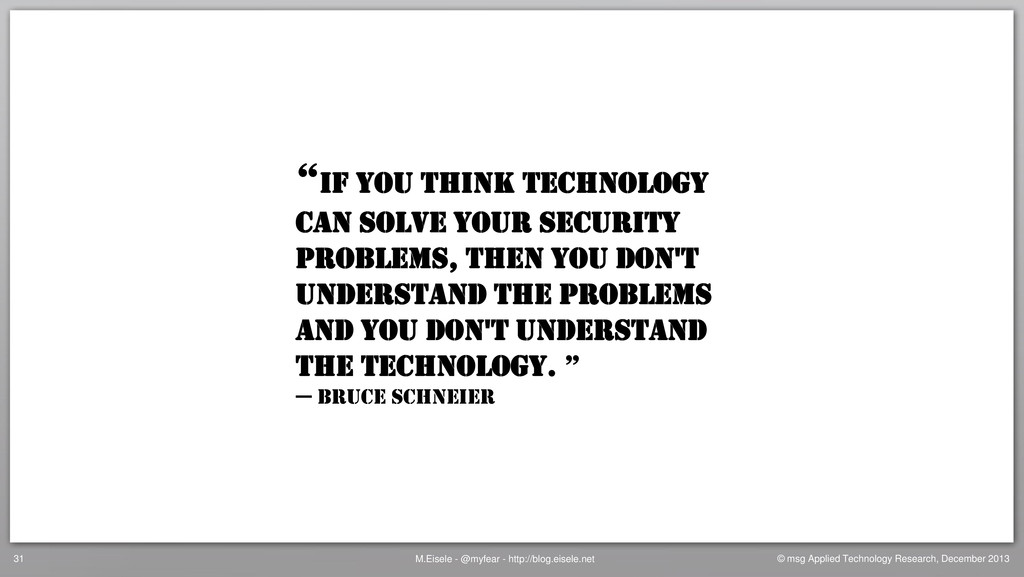 """""""If you think technology can solve your securit..."""