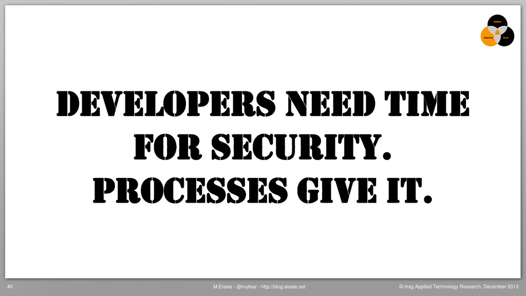DEVELOPERS Need time For security. Processes gi...