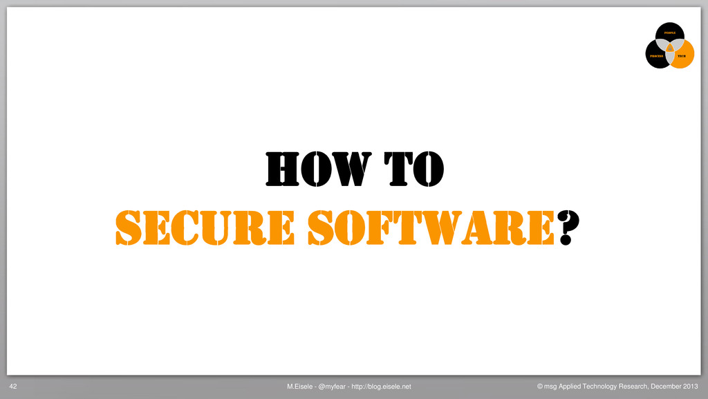 HOW to Secure Software? M.Eisele - @myfear - ht...