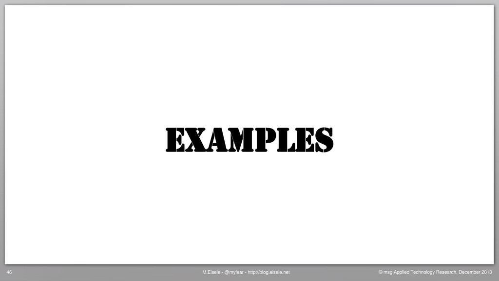 Examples M.Eisele - @myfear - http://blog.eisel...