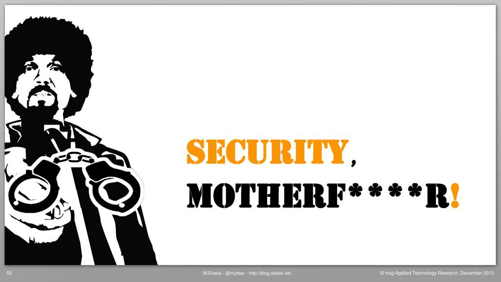 SECURITY Motherf****r! M.Eisele - @myfear - htt...