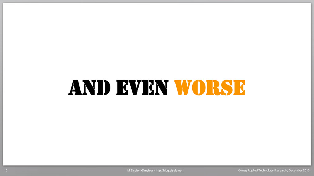 AND EVEN WORSE M.Eisele - @myfear - http://blog...