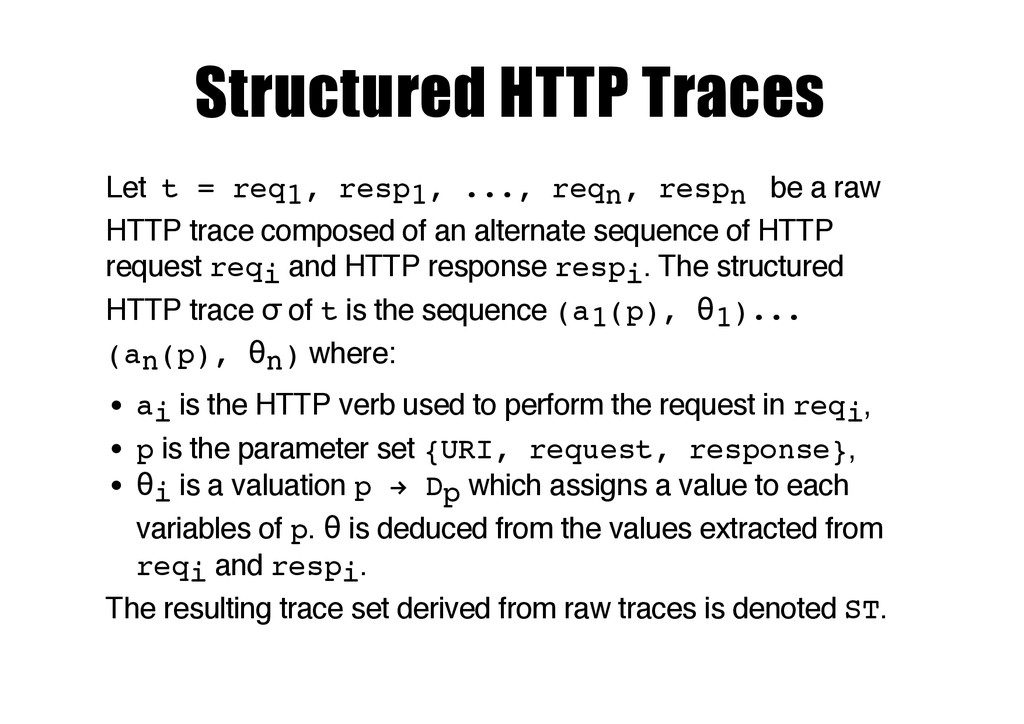 Structured HTTP Traces Let t = req1, resp1, ......