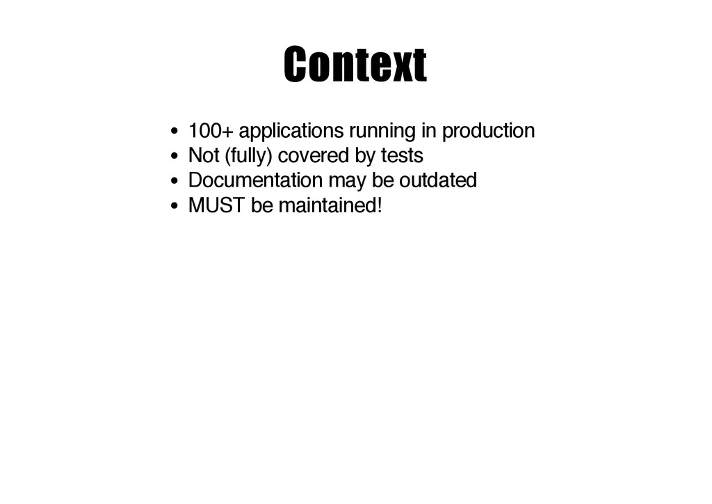 Context 100+ applications running in production...
