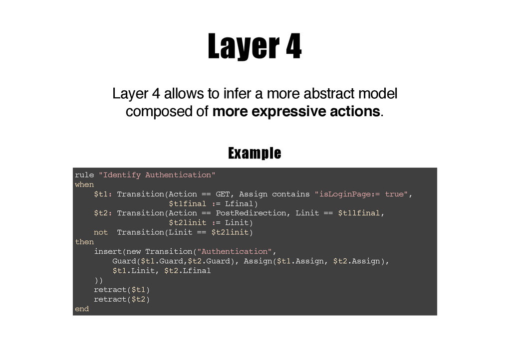 Layer 4 Layer 4 allows to infer a more abstract...