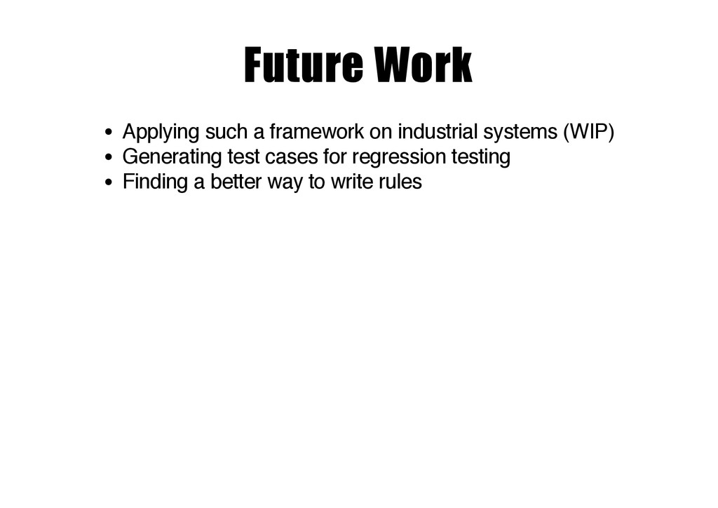 Future Work Applying such a framework on indust...