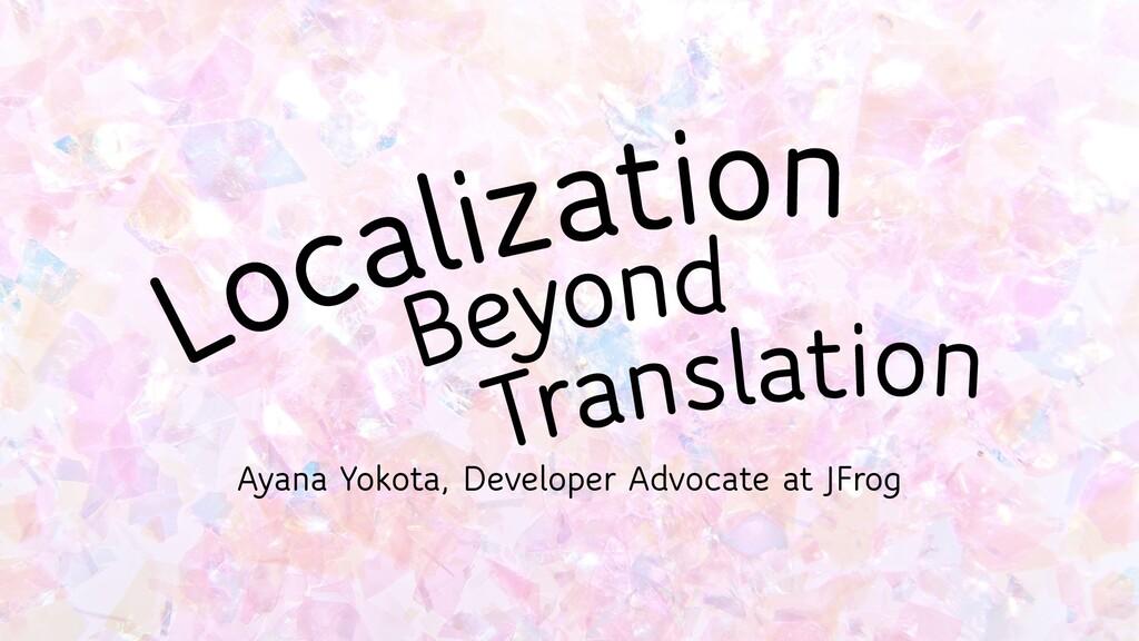 Ayana Yokota, Developer Advocate at JFrog
