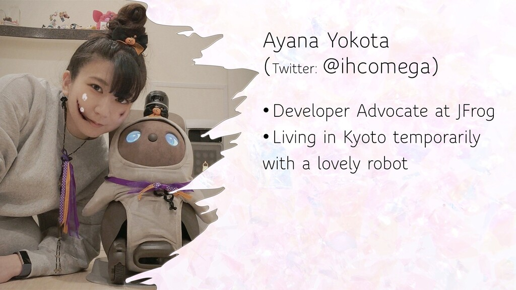 Ayana Yokota (Twitter: @ihcomega) •Developer Ad...