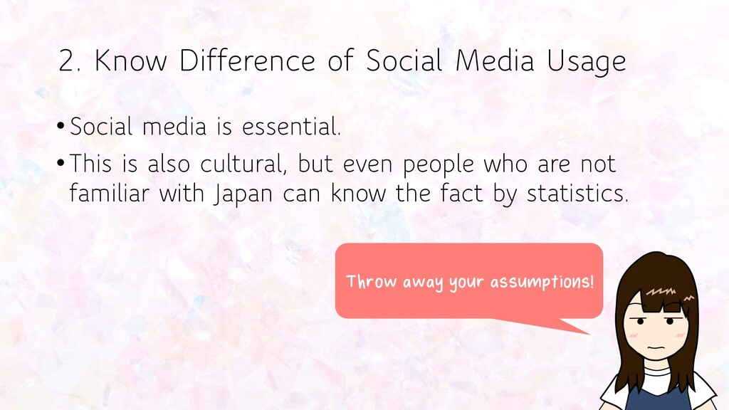 •Social media is essential. •This is also cultu...