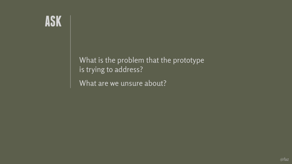 @faz ASK What is the problem that the prototype...