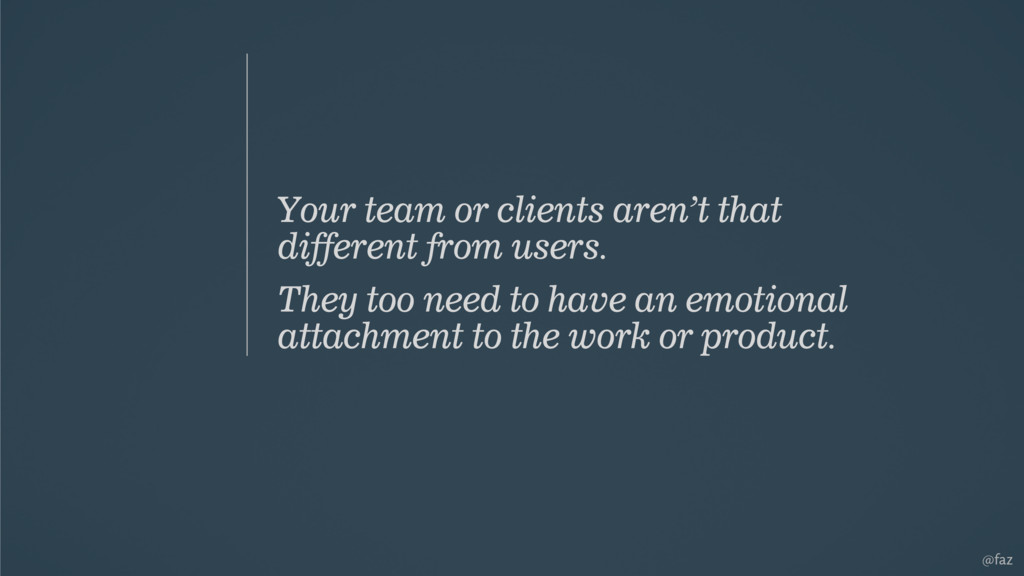 @faz Your team or clients aren't that different...