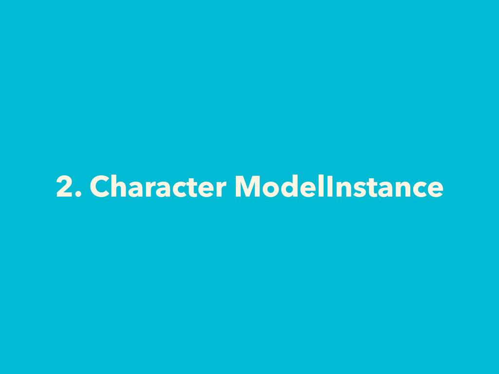 2. Character ModelInstance