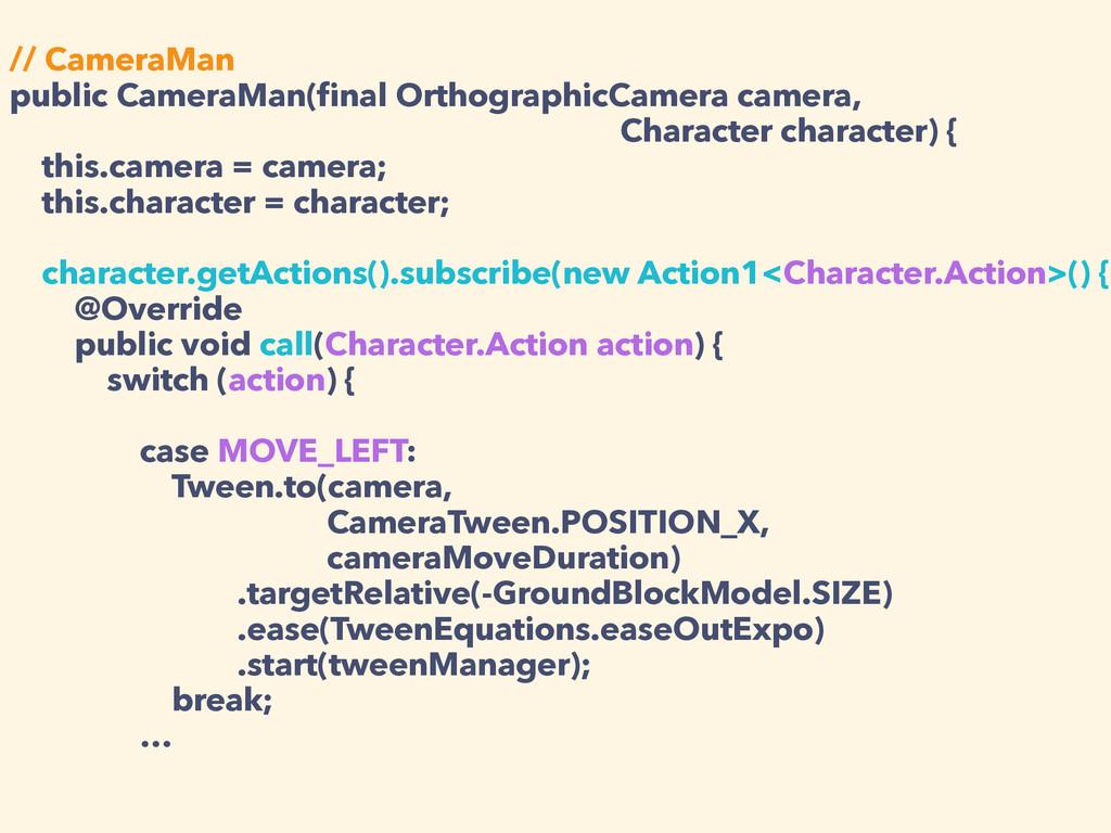 // CameraMan public CameraMan(final Orthographic...