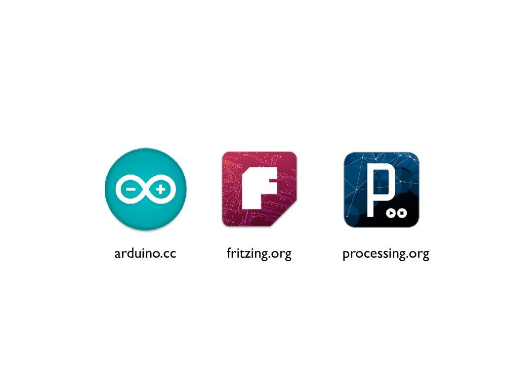 arduino.cc fritzing.org processing.org