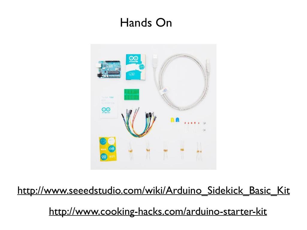 Hands On http://www.seeedstudio.com/wiki/Arduin...