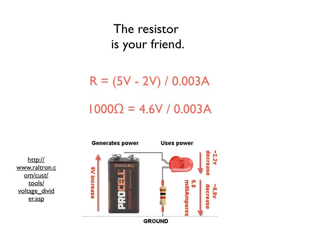 1000Ω = 4.6V / 0.003A R = (5V - 2V) / 0.003A ht...