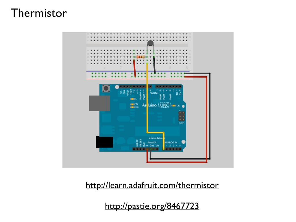 http://learn.adafruit.com/thermistor Thermistor...