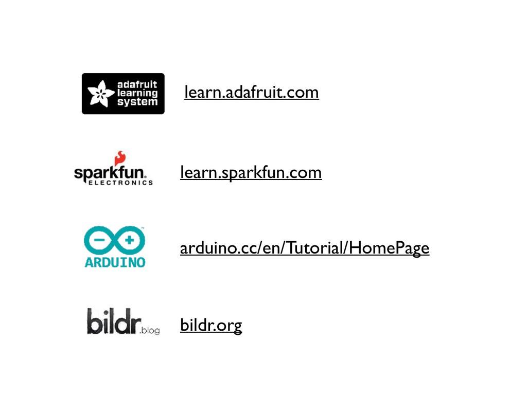 learn.adafruit.com learn.sparkfun.com bildr.org...