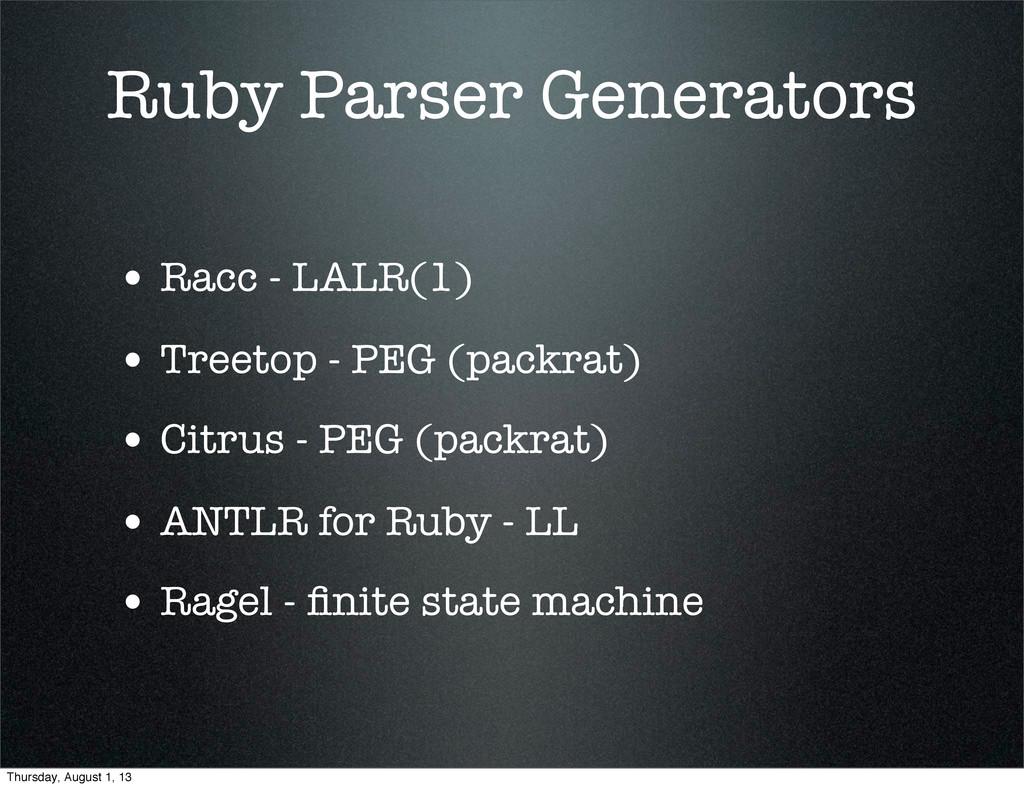 Ruby Parser Generators • Racc - LALR(1) • Treet...
