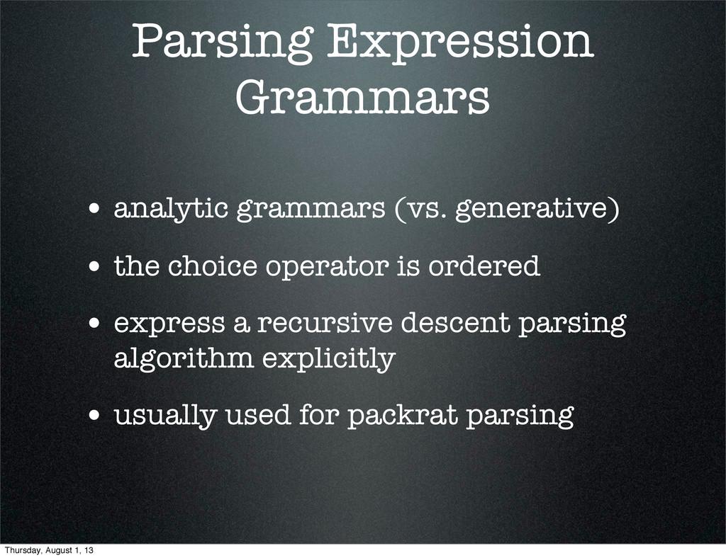Parsing Expression Grammars • analytic grammars...