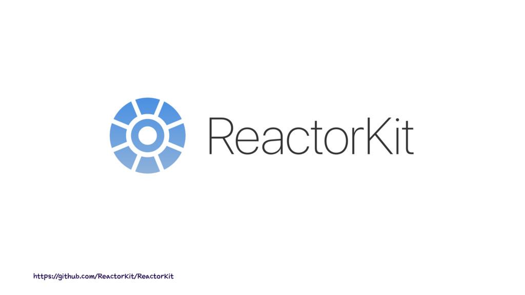 https://github.com/ReactorKit/ReactorKit