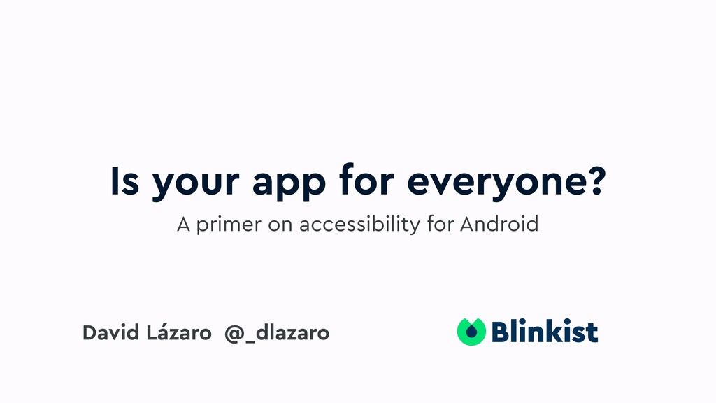 Is your app for everyone? A primer on accessibi...
