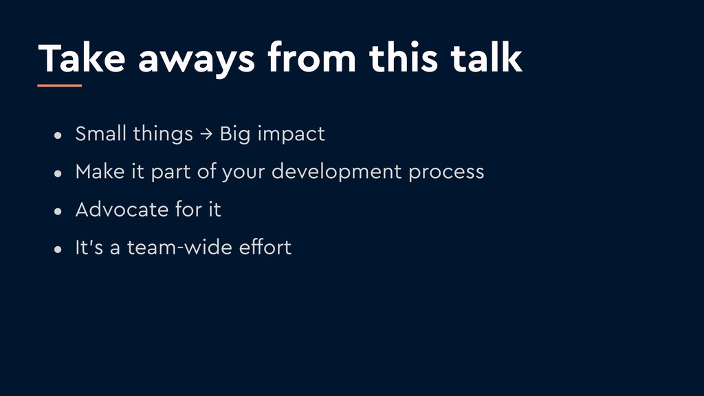Take aways from this talk • Small things → Big ...