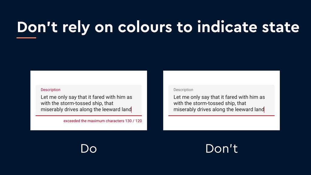 Don't rely on colours to indicate state Do Don't