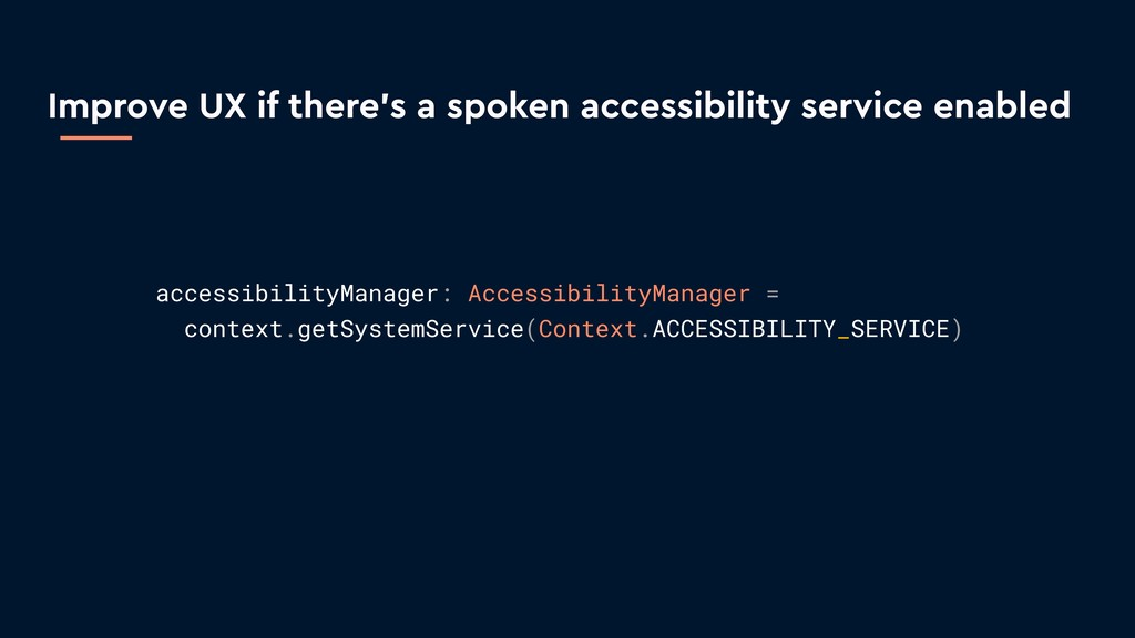 Improve UX if there's a spoken accessibility se...