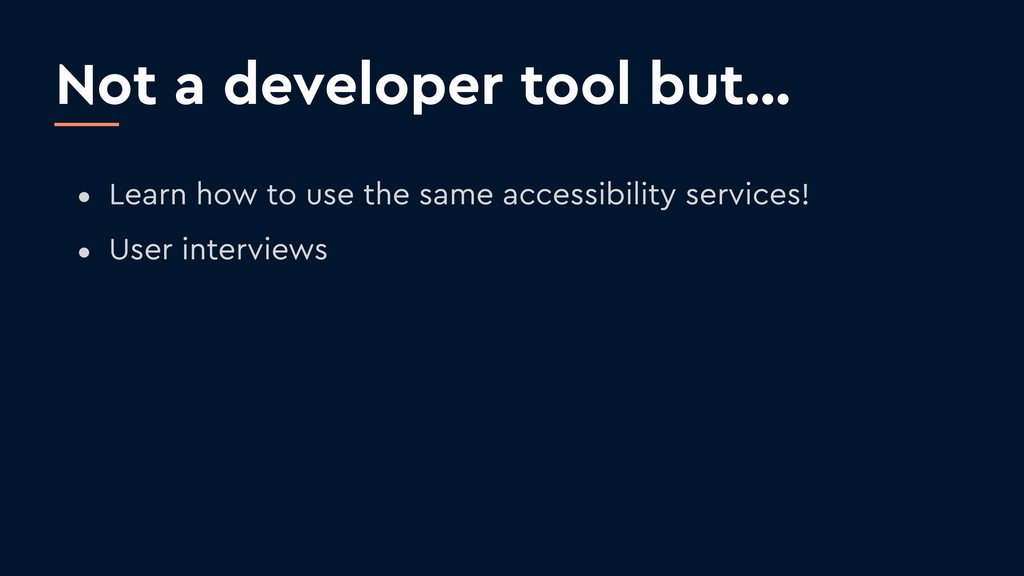 Not a developer tool but… • Learn how to use th...