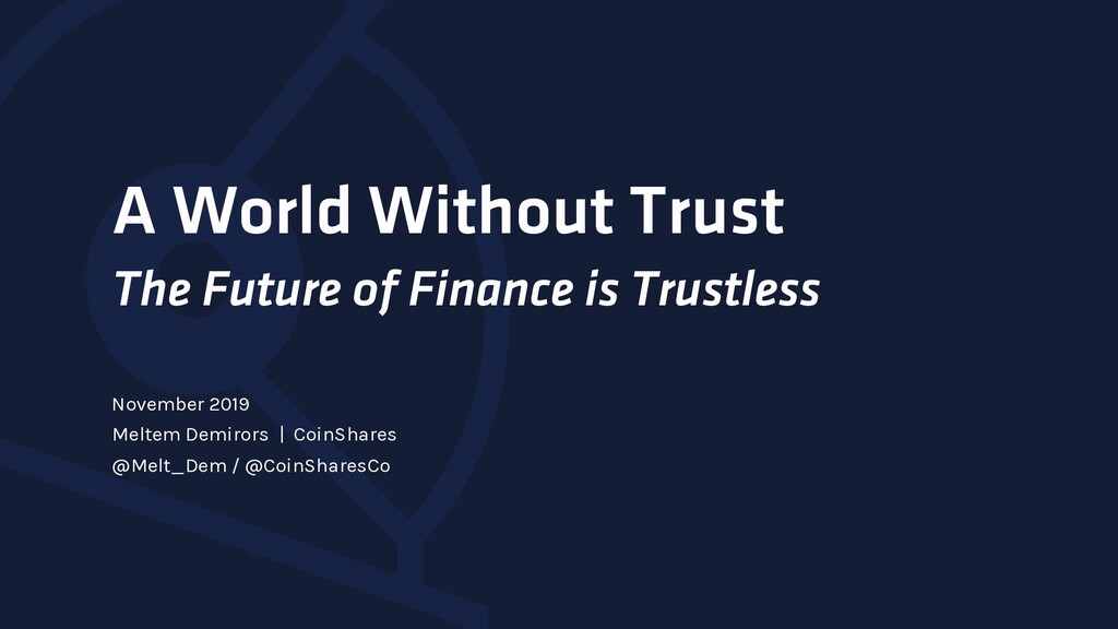 A World Without Trust The Future of Finance is ...