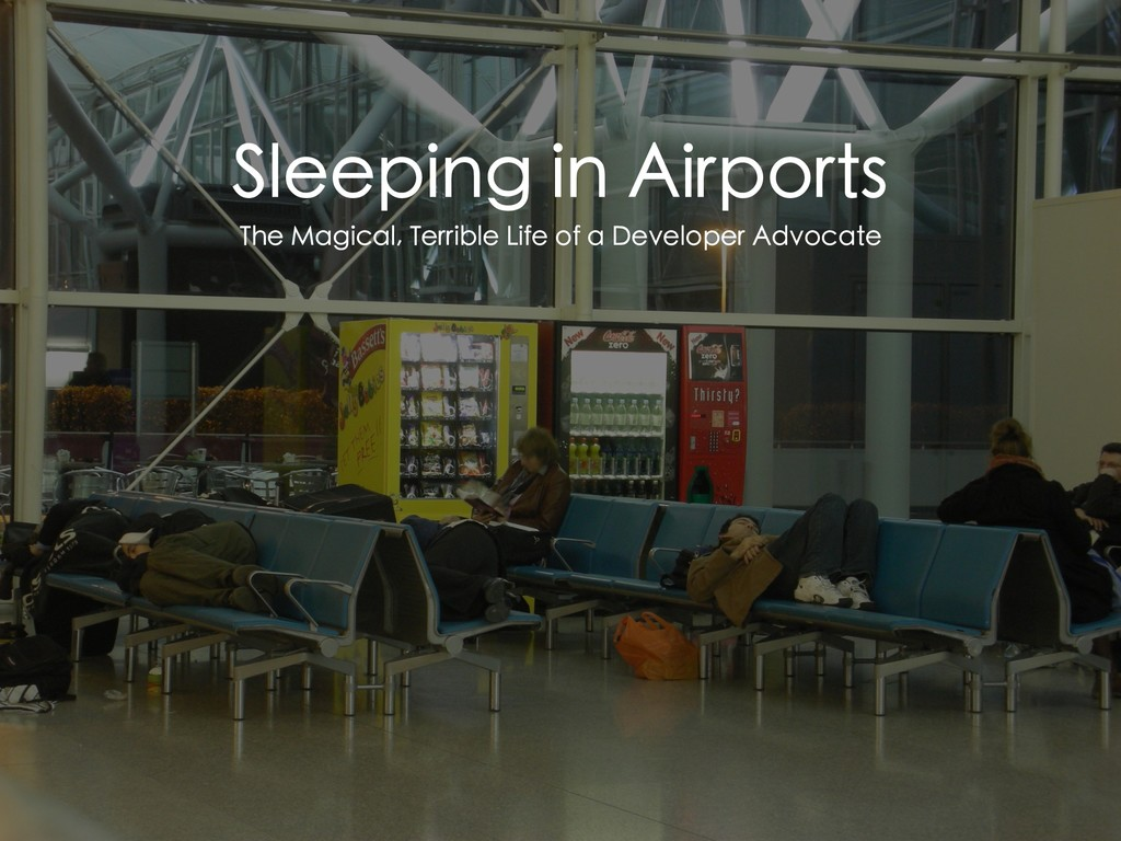 Sleeping in Airports The Magical, Terrible Life...
