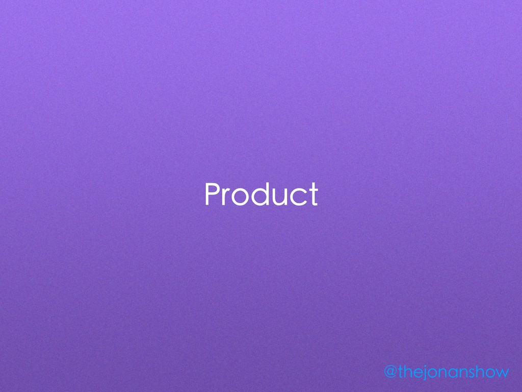 Product @thejonanshow