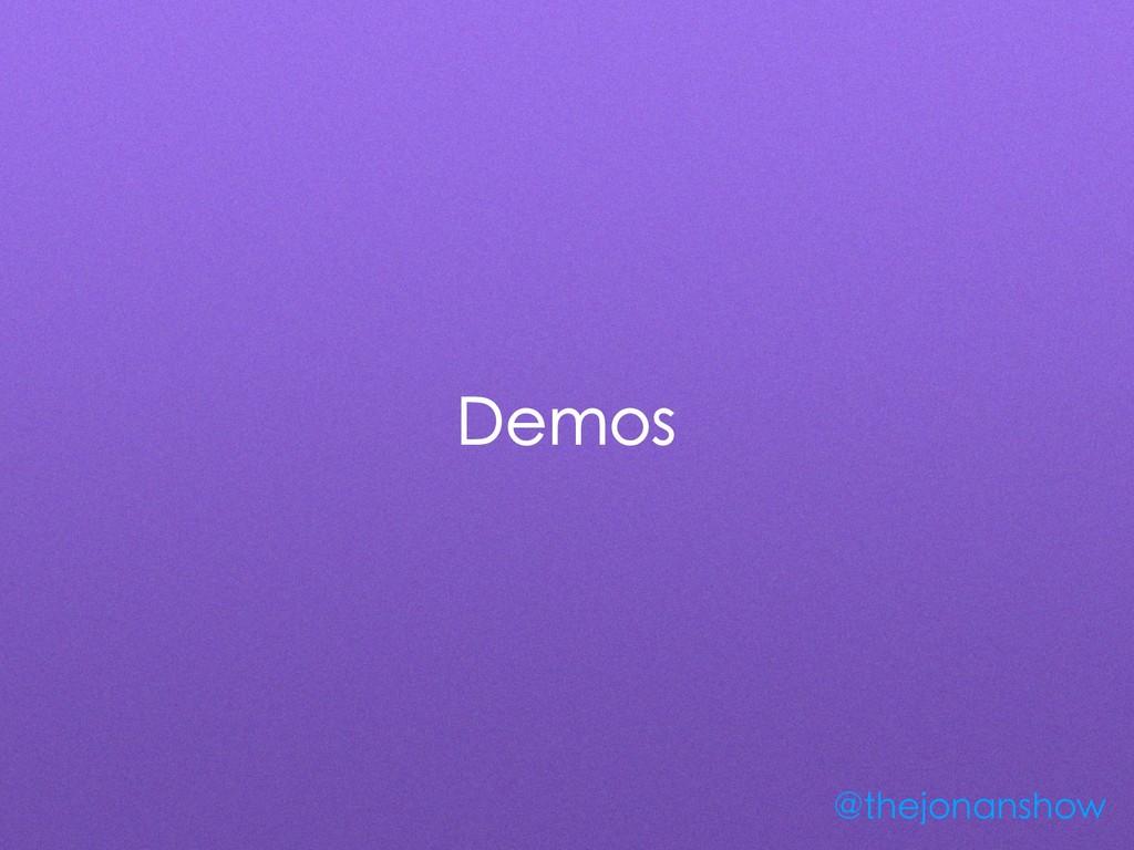 Demos @thejonanshow
