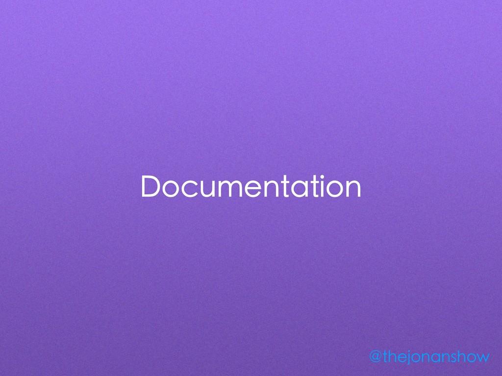Documentation @thejonanshow
