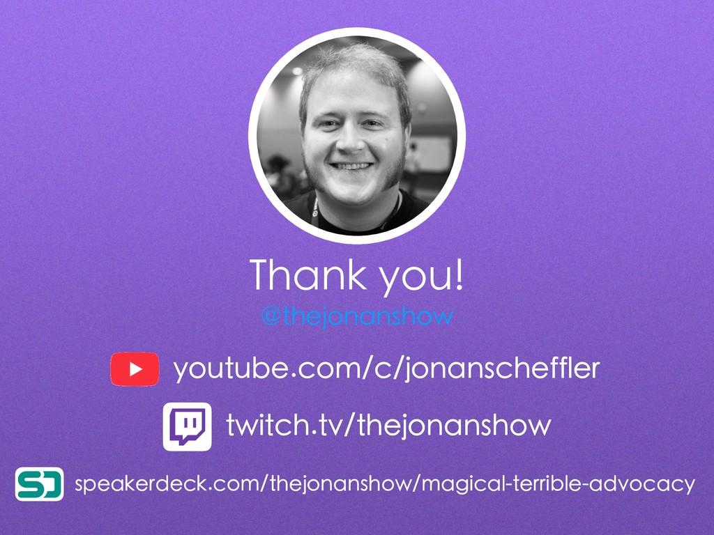 Thank you! youtube.com/c/jonanscheffler twitch....