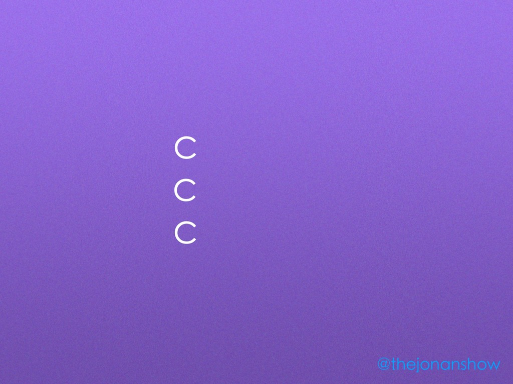 C C C @thejonanshow