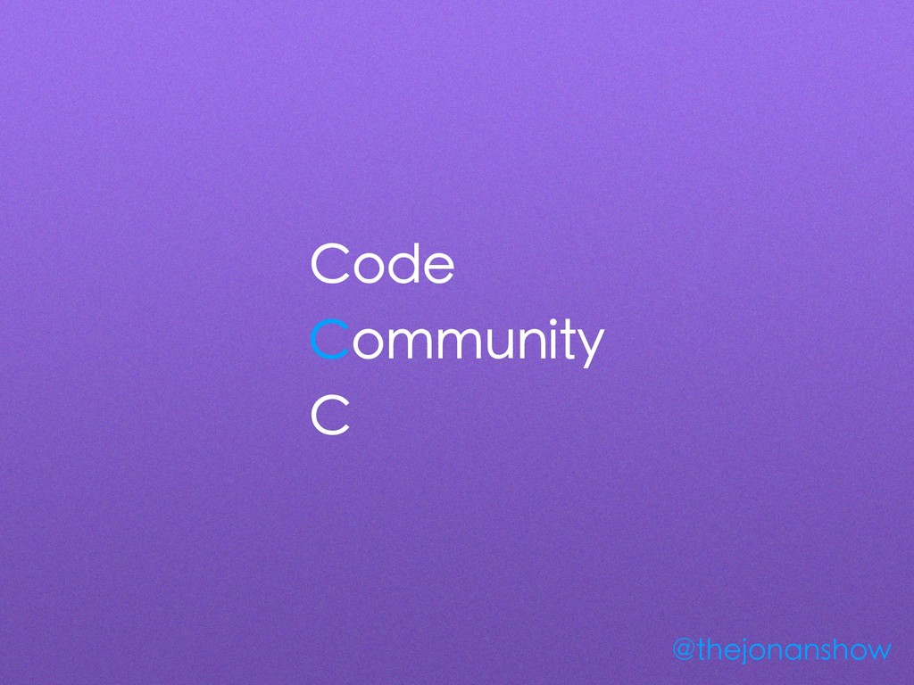 Code Community C @thejonanshow
