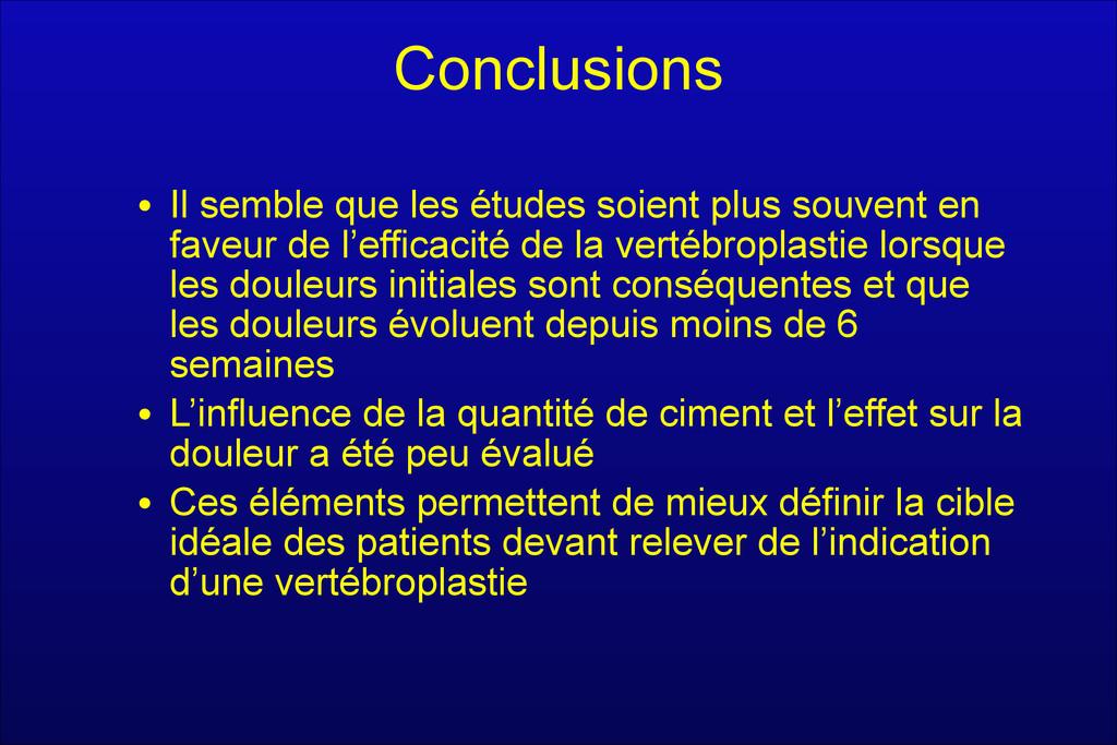 Conclusions • Il semble que les études soient p...
