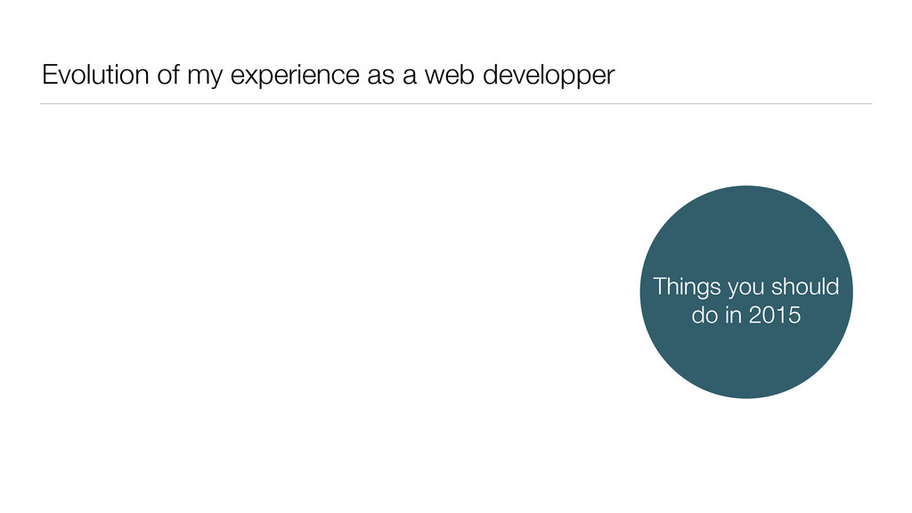 Evolution of my experience as a web developper ...