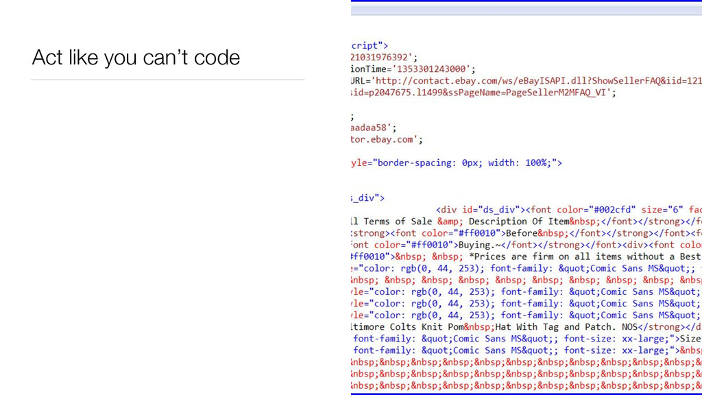 Act like you can't code