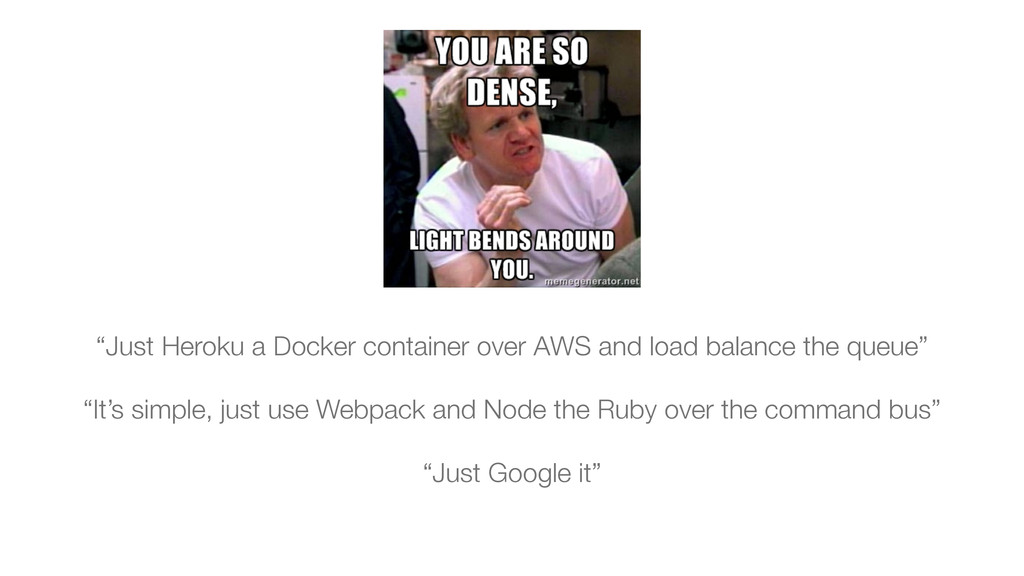 """""""Just Heroku a Docker container over AWS and lo..."""