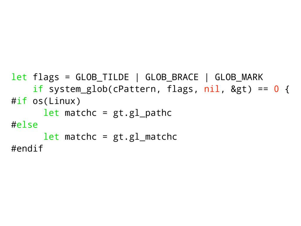 let flags = GLOB_TILDE | GLOB_BRACE | GLOB_MARK...