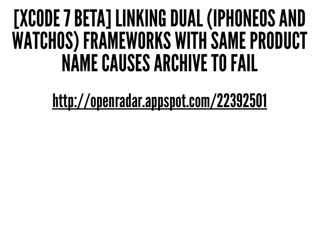 [XCODE 7 BETA] LINKING DUAL (IPHONEOS AND WATCH...