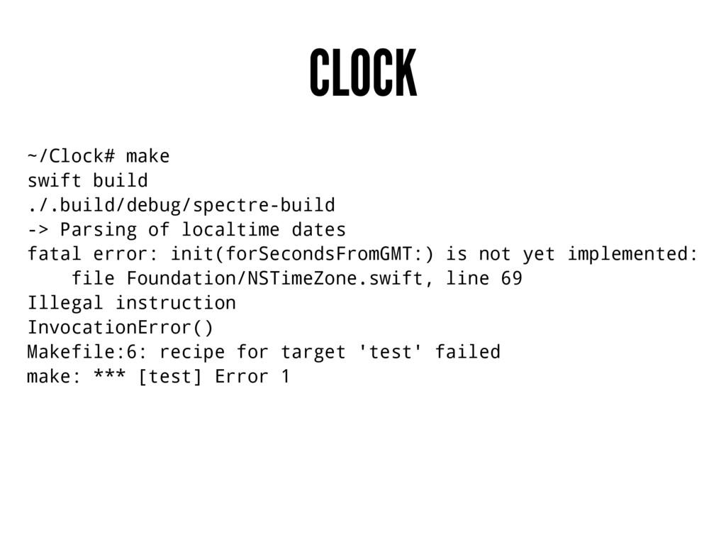CLOCK ~/Clock# make swift build ./.build/debug/...