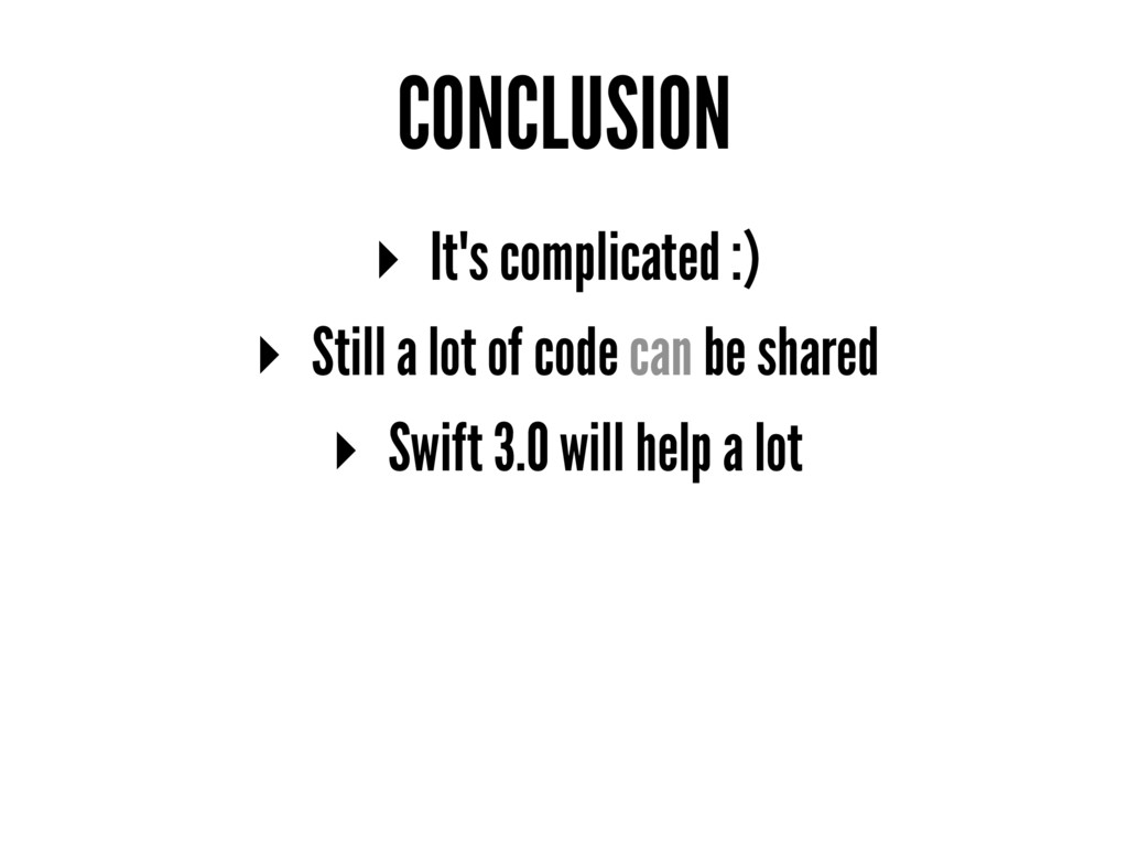 CONCLUSION ▸ It's complicated :) ▸ Still a lot ...
