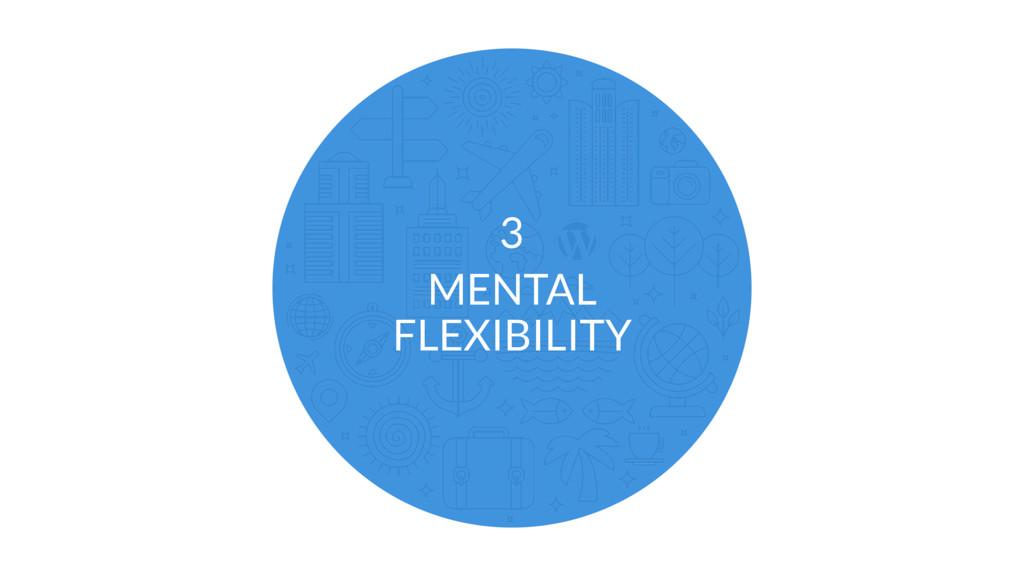 MENTAL FLEXIBILITY 3