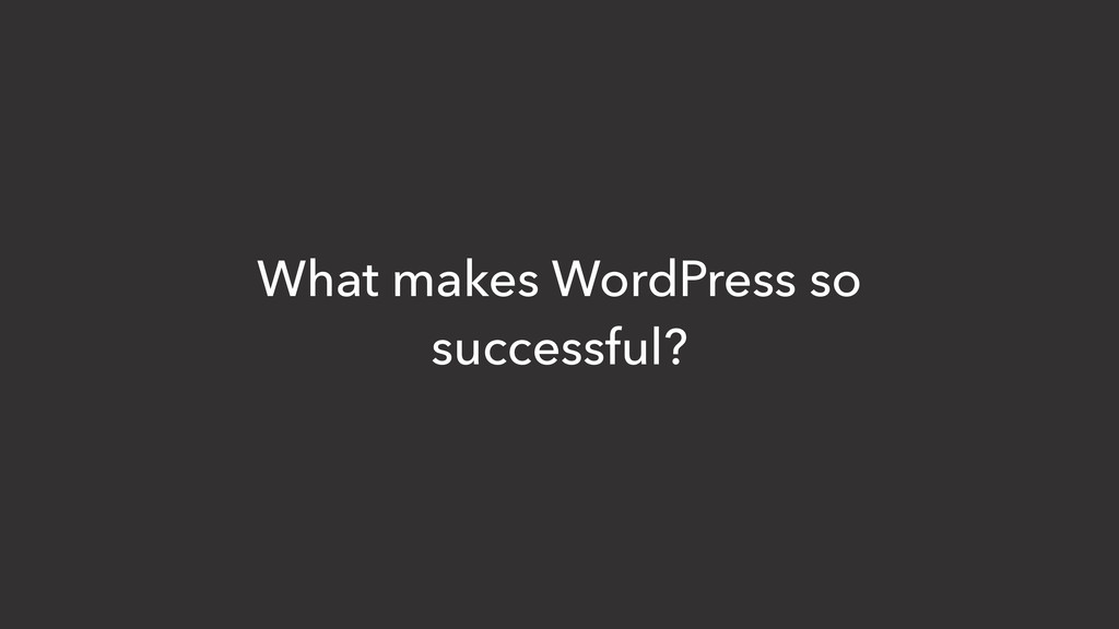 What makes WordPress so successful?