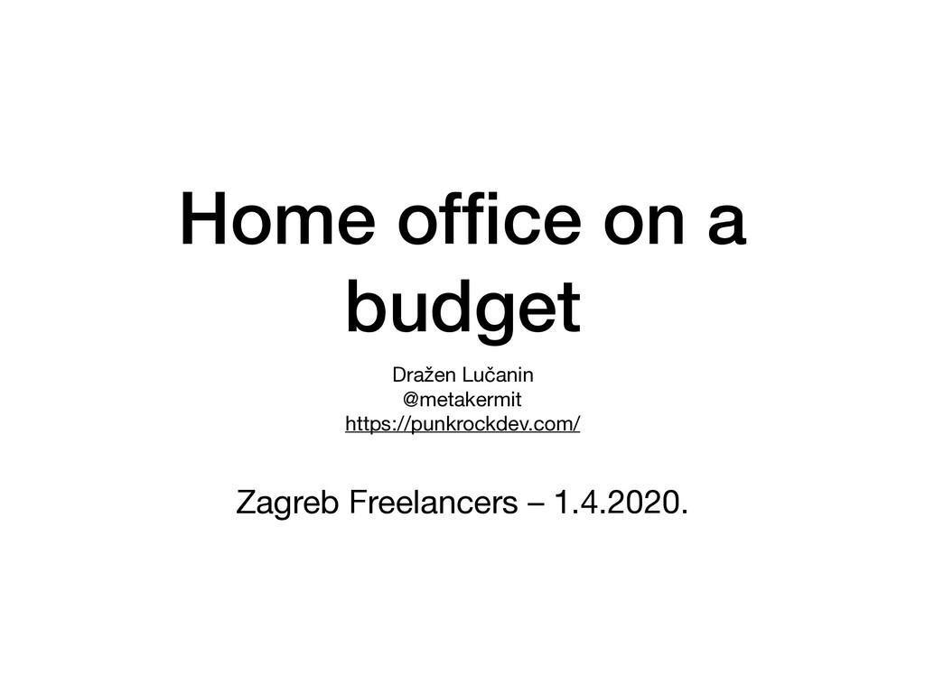 Home office on a budget Dražen Lučanin  @metaker...