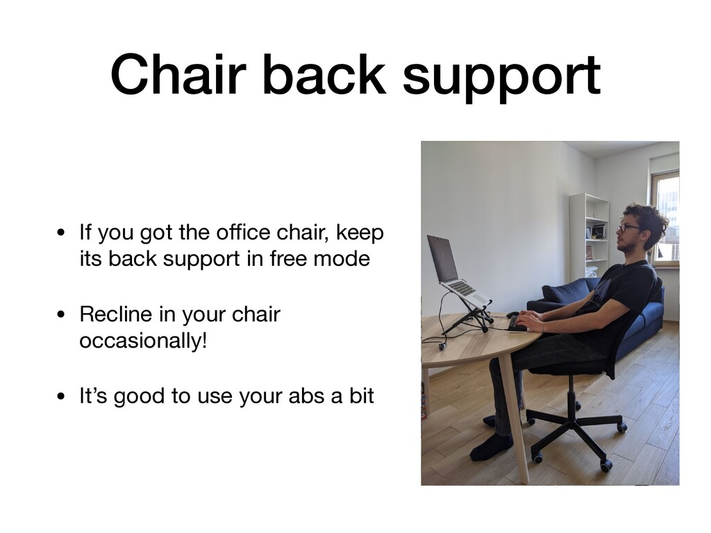 Chair back support • If you got the office chair,...